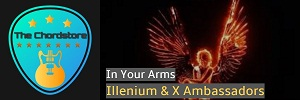 Illenium - IN YOUR ARMS Guitar Chords (X Ambassadors)