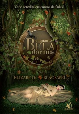 Enquanto Bela dormia, de Elizabeth Blackwell - Editora Arqueiro