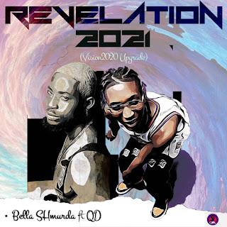 DOWNLOAD MP3: QD Ft. Bella Shmurda – Revelation 2021 (Vision2020 Upgrade)