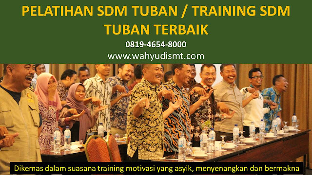 TRAINING MOTIVASI TUBAN ,  MOTIVATOR TUBAN , PELATIHAN SDM TUBAN ,  TRAINING KERJA TUBAN ,  TRAINING MOTIVASI KARYAWAN TUBAN ,  TRAINING LEADERSHIP TUBAN ,  PEMBICARA SEMINAR TUBAN , TRAINING PUBLIC SPEAKING TUBAN ,  TRAINING SALES TUBAN ,   TRAINING FOR TRAINER TUBAN ,  SEMINAR MOTIVASI TUBAN , MOTIVATOR UNTUK KARYAWAN TUBAN , MOTIVATOR SALES TUBAN ,     MOTIVATOR BISNIS TUBAN , INHOUSE TRAINING TUBAN , MOTIVATOR PERUSAHAAN TUBAN ,  TRAINING SERVICE EXCELLENCE TUBAN ,  PELATIHAN SERVICE EXCELLECE TUBAN ,  CAPACITY BUILDING TUBAN ,  TEAM BUILDING TUBAN  , PELATIHAN TEAM BUILDING TUBAN  PELATIHAN CHARACTER BUILDING TUBAN  TRAINING SDM TUBAN ,  TRAINING HRD TUBAN ,     KOMUNIKASI EFEKTIF TUBAN ,  PELATIHAN KOMUNIKASI EFEKTIF, TRAINING KOMUNIKASI EFEKTIF, PEMBICARA SEMINAR MOTIVASI TUBAN ,  PELATIHAN NEGOTIATION SKILL TUBAN ,  PRESENTASI BISNIS TUBAN ,  TRAINING PRESENTASI TUBAN ,  TRAINING MOTIVASI GURU TUBAN ,  TRAINING MOTIVASI MAHASISWA TUBAN ,  TRAINING MOTIVASI SISWA PELAJAR TUBAN ,  GATHERING PERUSAHAAN TUBAN ,  SPIRITUAL MOTIVATION TRAINING  TUBAN   , MOTIVATOR PENDIDIKAN TUBAN
