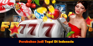 Perubahan Judi Togel Di Indonesia