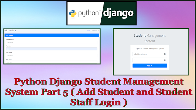 Python Django Student Management System Part 5 | Add Student | Staff and Student Login