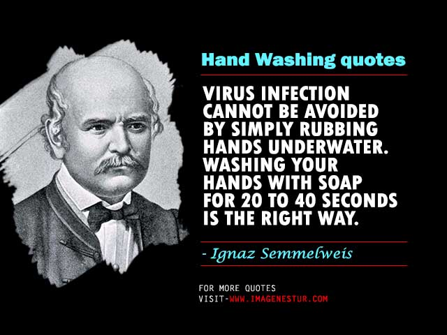 Ignaz Semmelweis Quotes on Hand Hygiene