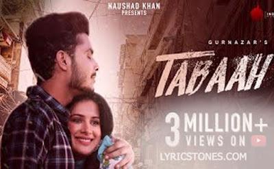 Tabaah Lyrics | Gurnazar ft Khan Saab |Sara Gurpal -#Lyricstones.com