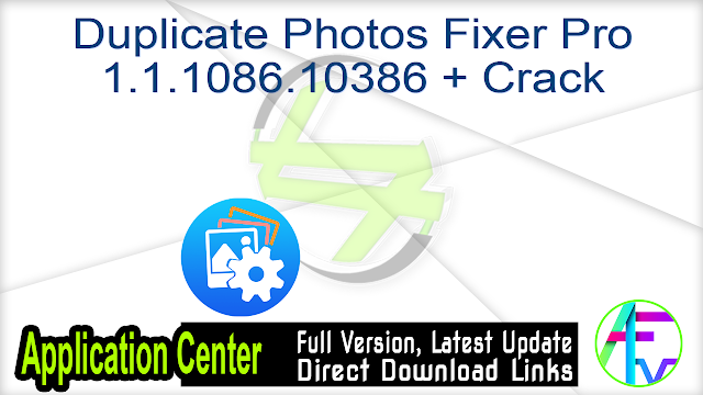 Duplicate Photos Fixer Pro 1.1.1086.10386 + Crack