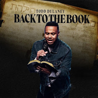 """Todd Dulaney Takes Us """"Back To The Book"""": Preps New EP"""