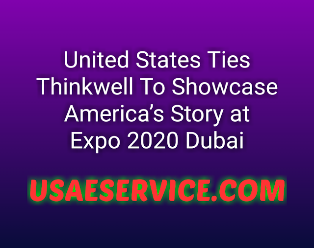 United States and Thinkwell America's Story at Expo 2020 Dubai