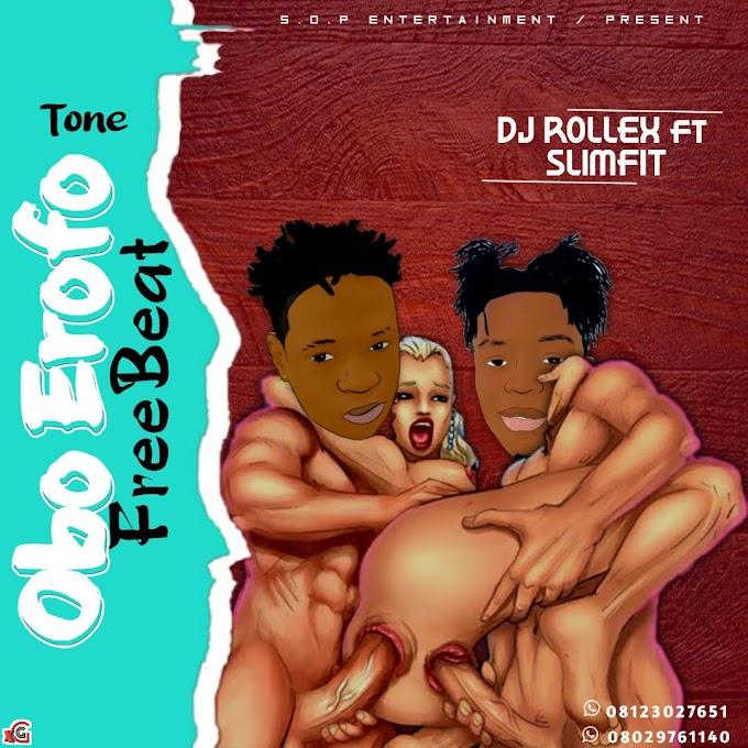 Freebeat : Dj Rollex Ft SlimFit_-_Obo Erofo Tone Free Beat