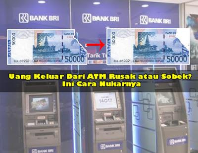 Uang Keluar Dari ATM Rusak atau Sobek? Ini Cara Nukarnya