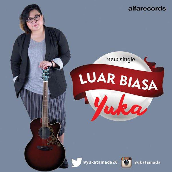 Yuka - Luar Biasa