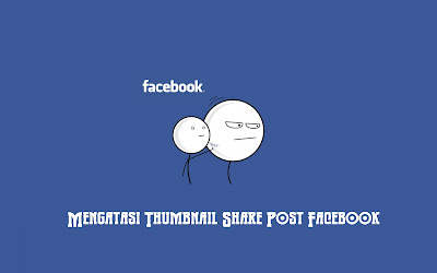 Mengatasi Thumbnail Share Post Facebook