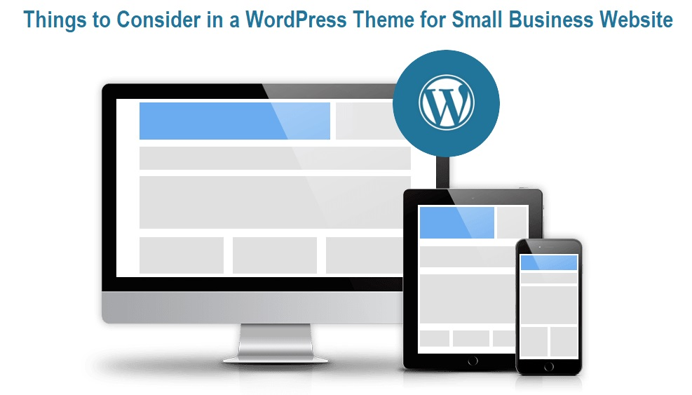 Things to Consider in a WordPress Theme for Small Business Website