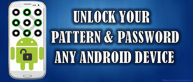 How to Unlock Pattern or Password of any Android Device?