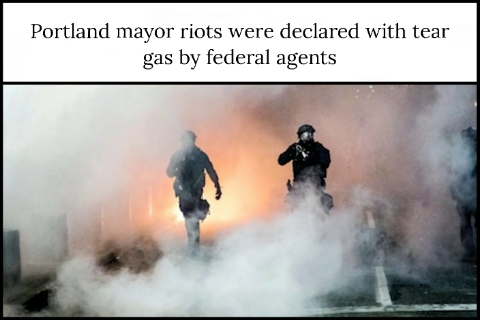 Portland mayor riots were declared with tear gas by federal agents