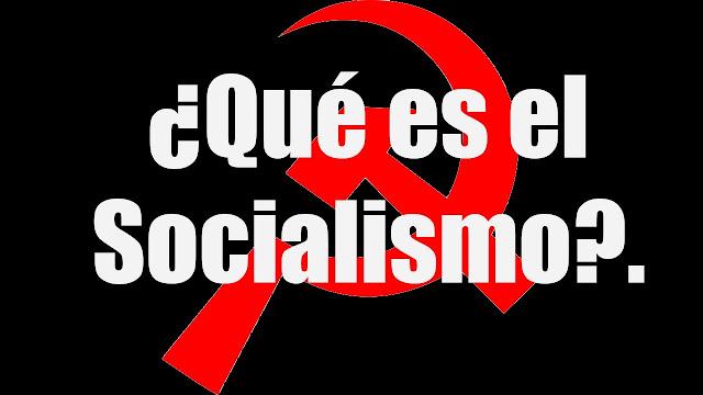 ¿QUE ES EL SOCIALISMO?