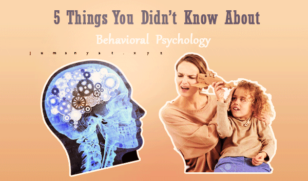 5 Things You Didn't Know About Behavioral Psychology