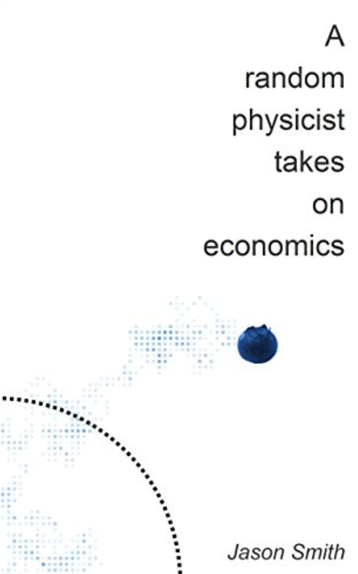 Fresh Economic Thinking: A random physicist takes on economics