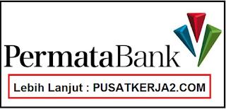 Rekrutmen Lowongan Kerja Terbaru Permata Bank Mei 2020