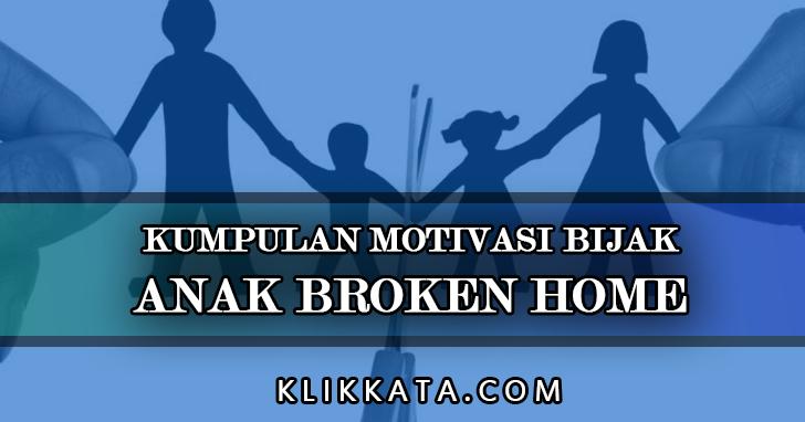 Kata Kata Anak Broken Home Kumpulan Mutiara Dan Motivasi