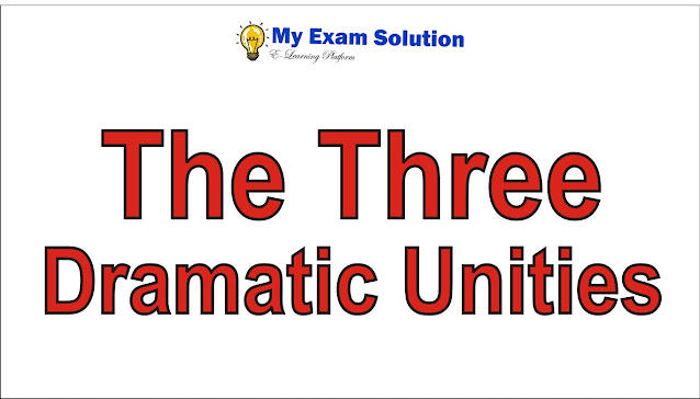 Write a note on the three dramatic unities