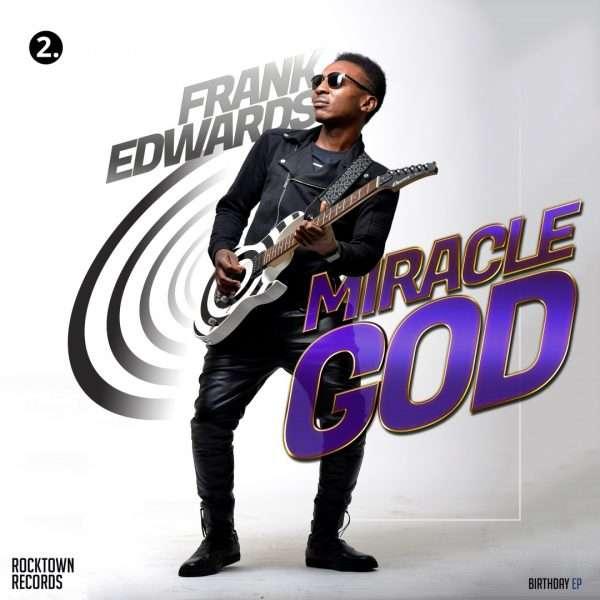 Frank Edwards - 'Miracle God'