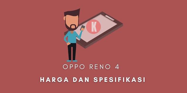 Oppo Reno 4 Harga dan Spesifikasi Bulan Agustus 2020