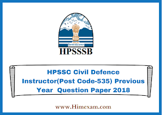 HPSSC Civil Defence Instructor(Post Code-535) Previous Year  Question Paper 2018