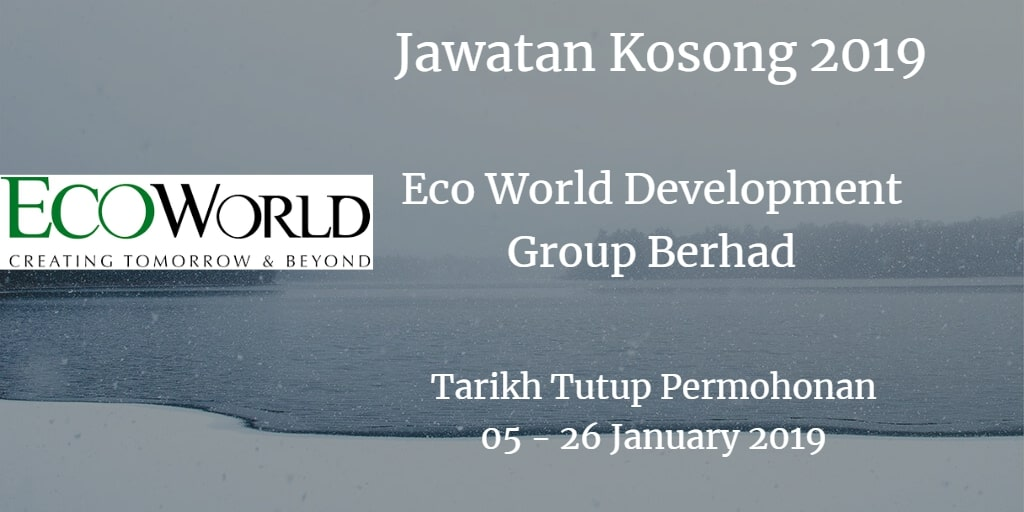 Jawatan Kosong Eco World Development Group Berhad 05 - 26 January 2019