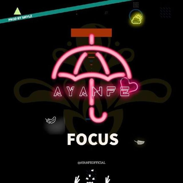 DMW Presents: Ayanfe – Focus (Mp3 Download)