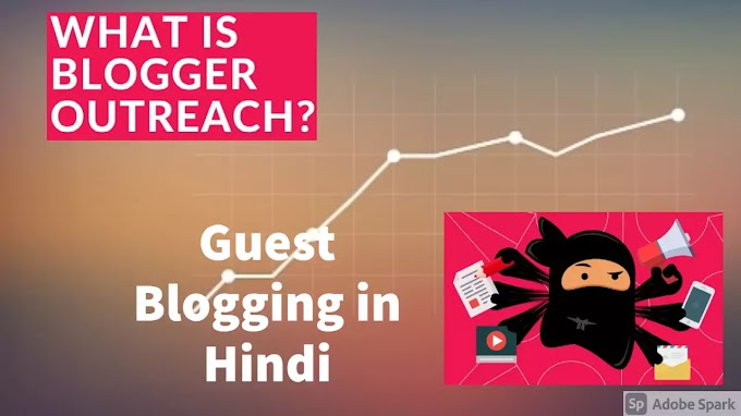 What is blogger outreach services and Guest Post on Blogger