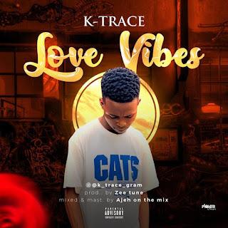 K-Trace - Love Vibes (Prod. by Zeetune)