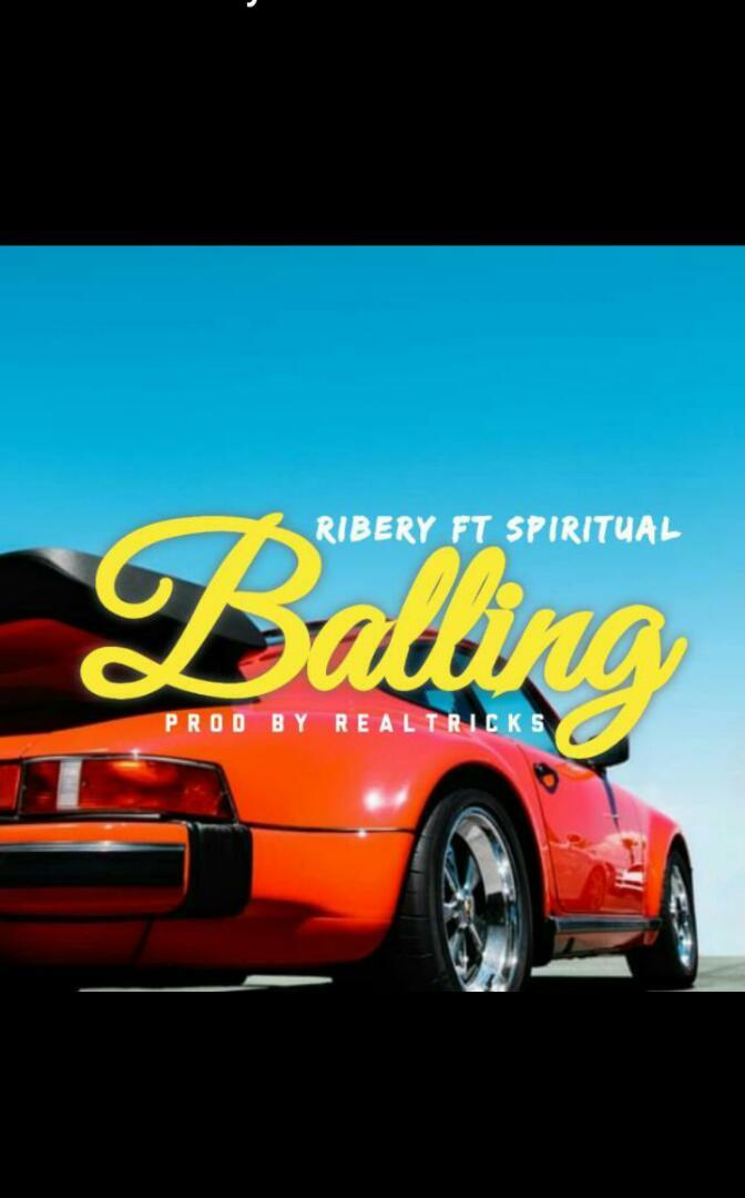 [Music] Ribery ft Spiritual - Balling (prod. RealTricks) #Arewapublisize