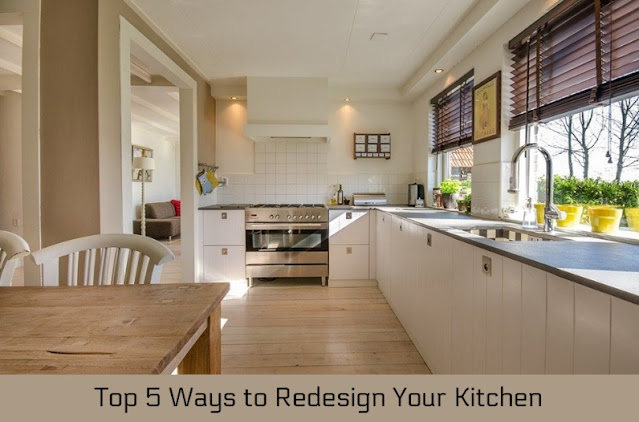 Top 5 Ways to Redesign Your Kitchen