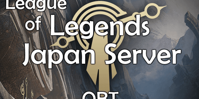 League of Legends Japanese Server OBT