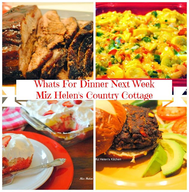 Whats For Dinner Next Week 4-3-16 at Miz Helen's Country Cottage