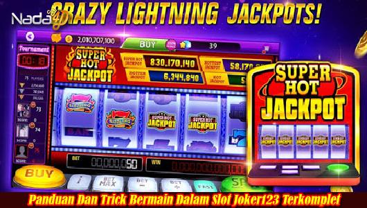 Panduan Dan Trick Bermain Dalam Slot Joker123 Terkomplet
