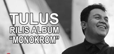 Download Lagu Tulus Monokrom Rilis 3 Agustus 2016