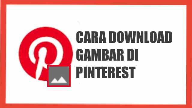 Cara Download Gambar di Pinterest