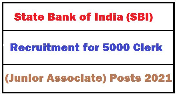 SBI Clerk 5000 (Junior Associate) Posts 2021