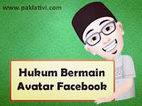 Inilah Hukum Bermain Avatar Facebook