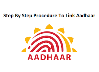 Step by step procedure to link Aadhaar