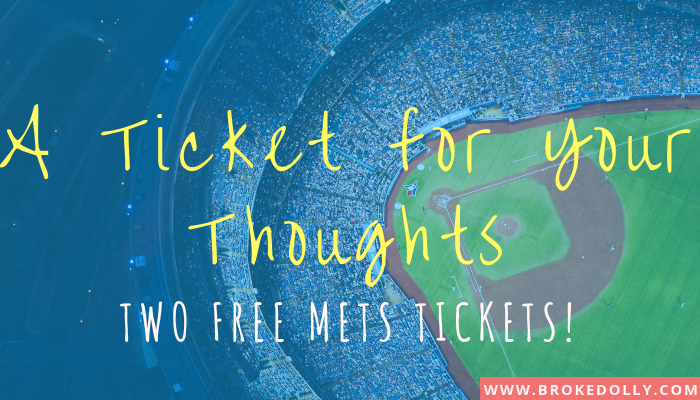 A Ticket for Your Thoughts - Two Free Mets Tickets!