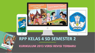 Download RPP Kelas 4 Semester 2 Kurikulum 2013 Revisi 2018