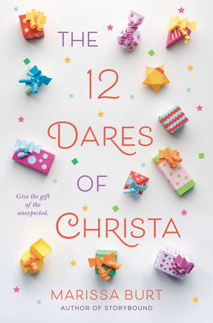 The 12 Dares Of Christa By Marissa Burt 304 Pp Rl Middle Grade