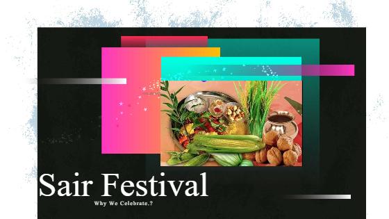 Why We Celebrate Sair Festival.?
