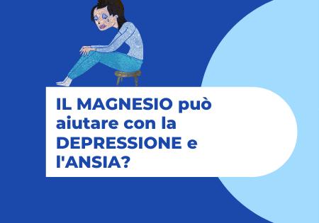 Il magnesio fa bene alla depressione