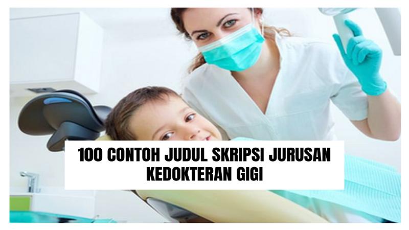 Contoh Judul Skripsi Jurusan Kedokteran Gigi
