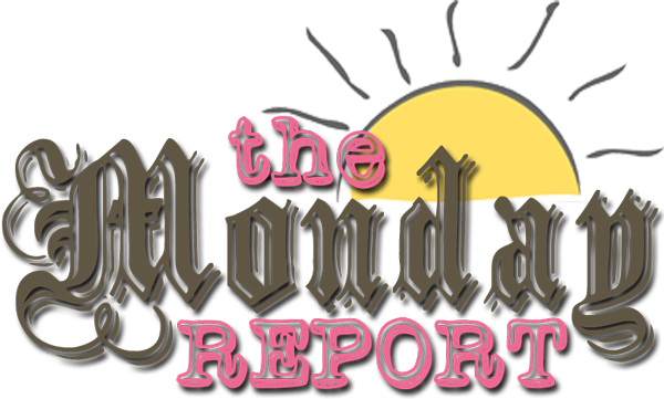 The Monday Report