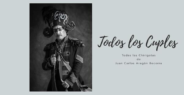 Todos los Cuples de todas las Chirigotas de Juan Carlos Aragón Becerra