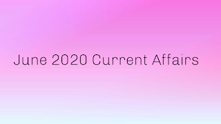 June 2020 Current Affairs in English